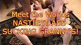 Worlds NASTIEST Culo SUCKING Grannys